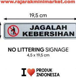 SIGNAGE / LOGO PERINGATAN JAGALAH KEBERSIHAN 4,5x19,5 CM