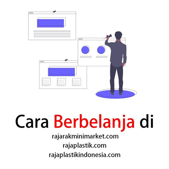 Cara Berbelanja di rajarakminimarket.com/rajaplastik.com/rajaplastikindonesia.com